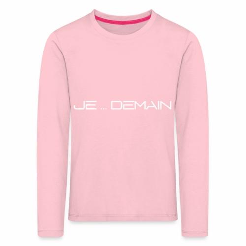 JE ... DEMAIN Blanc - T-shirt manches longues Premium Enfant