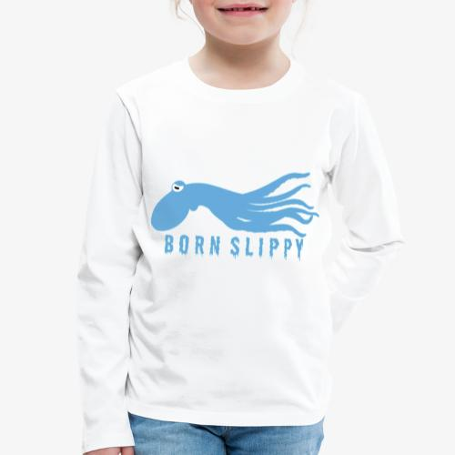 Slippy on by - Kids' Premium Longsleeve Shirt