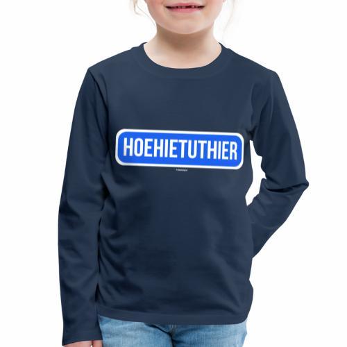 Hoehietuthier - Kinderen Premium shirt met lange mouwen