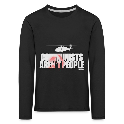 Communists aren't People (White) - Kids' Premium Longsleeve Shirt
