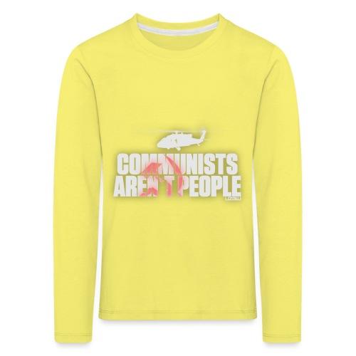 Communists aren't People (White) - Kids' Premium Longsleeve Shirt