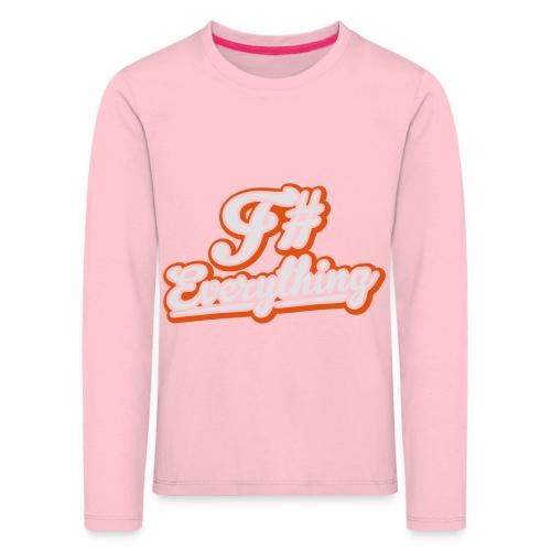F# Everything - Kids' Premium Longsleeve Shirt