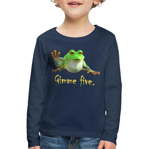 Gimme five - Kinder Premium Langarmshirt