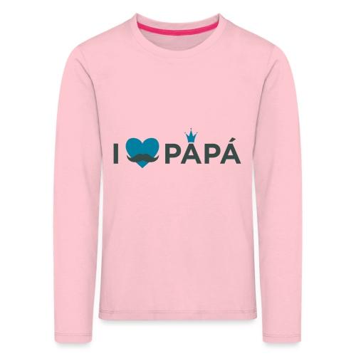 ik hoe van je papa - T-shirt manches longues Premium Enfant