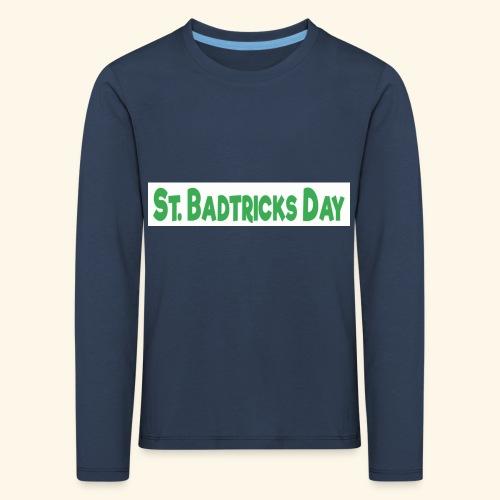 ST BADTRICKS DAY - Kids' Premium Longsleeve Shirt
