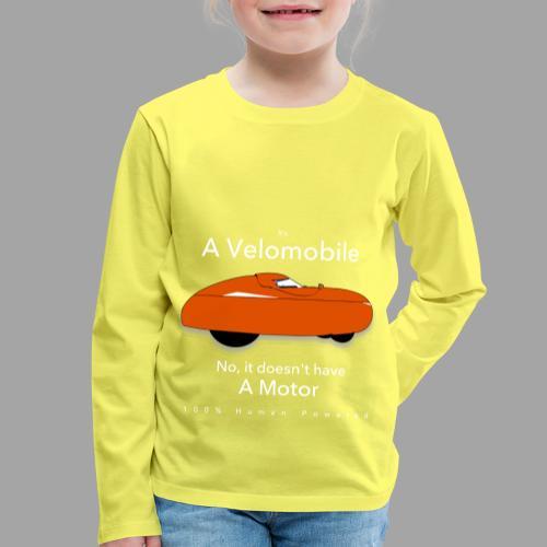 it's a velomobile white text - Lasten premium pitkähihainen t-paita