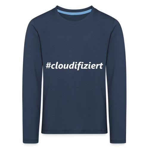 #Cloudifiziert white - Kinder Premium Langarmshirt