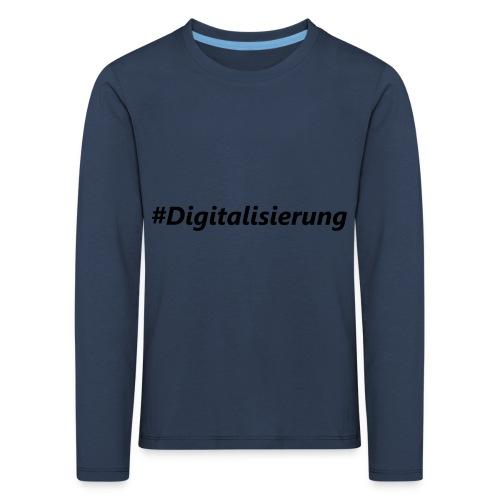 #Digitalisierung black - Kinder Premium Langarmshirt