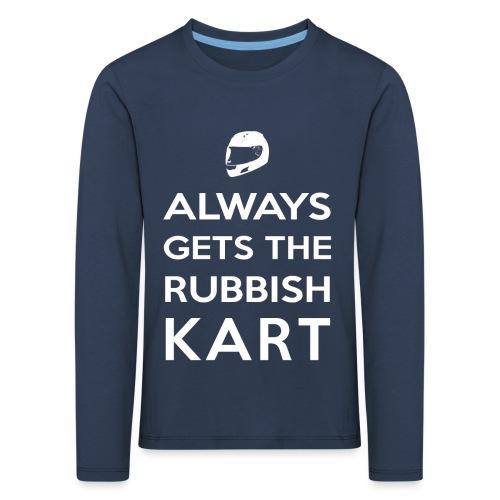 I Always Get the Rubbish Kart - Kids' Premium Longsleeve Shirt