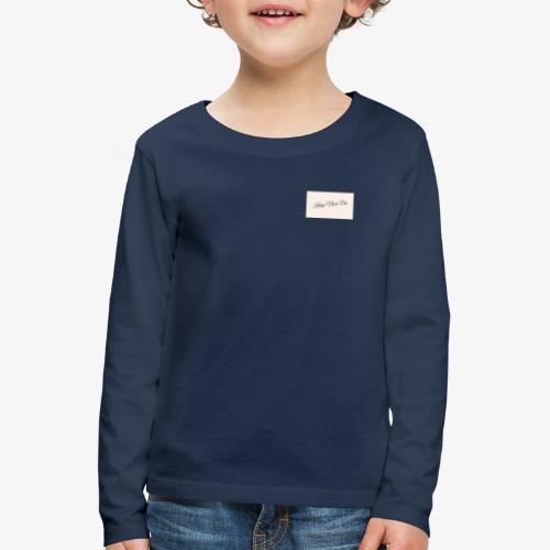 Kings Never Die - Kids' Premium Longsleeve Shirt