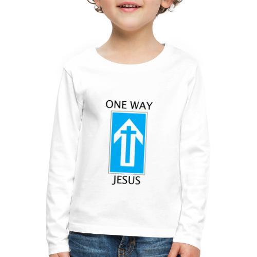 One Way, Jesus - Kids' Premium Longsleeve Shirt
