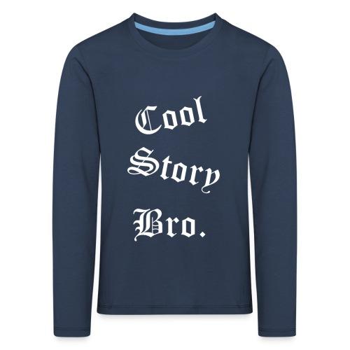 Cool Story Bro. - Lasten premium pitkähihainen t-paita