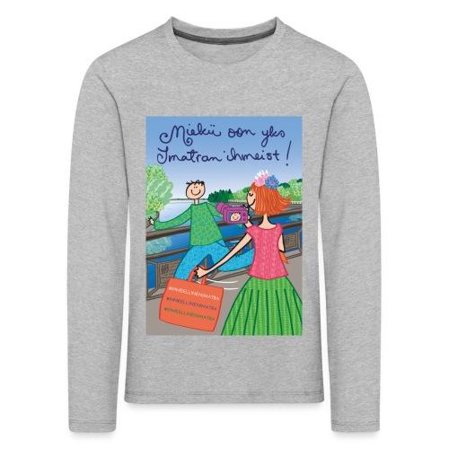 Virkkukoukkunen - Miekii oon yks Imatran ihmeist! - Lasten premium pitkähihainen t-paita