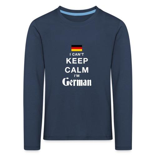 I CAN T KEEP CALM german - Kinder Premium Langarmshirt