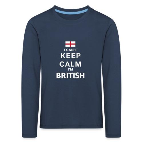 I CAN T KEEP CALM british - Kinder Premium Langarmshirt
