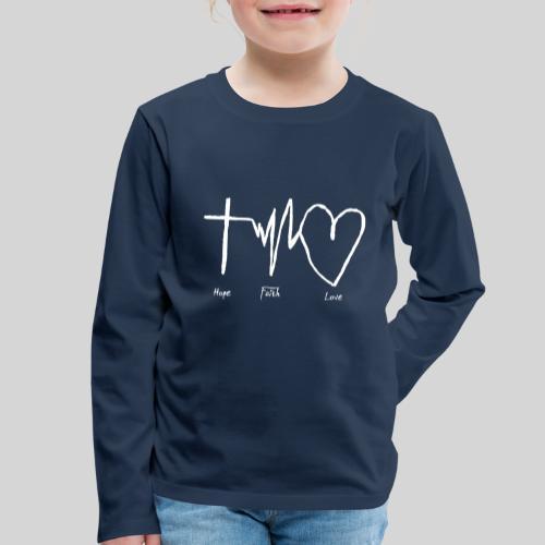 Hoffnung Glaube Liebe - hope faith love - Kinder Premium Langarmshirt
