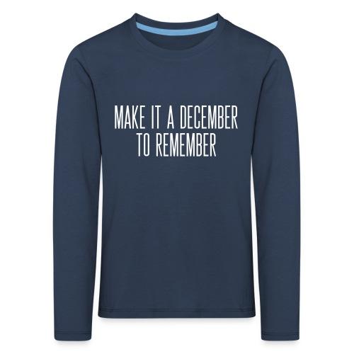 Make it a December to remember - Kinder Premium Langarmshirt
