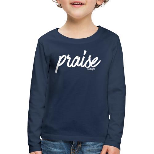 Praise (WHITE) - Kids' Premium Longsleeve Shirt