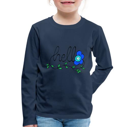Hello Blume. - Kinder Premium Langarmshirt