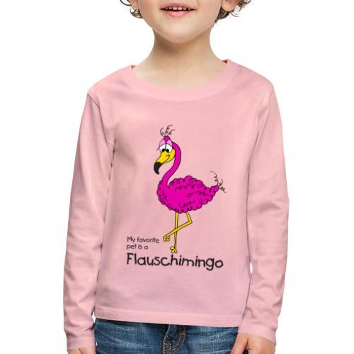 My favorite pet is a Flauschimingo - Kinder Premium Langarmshirt