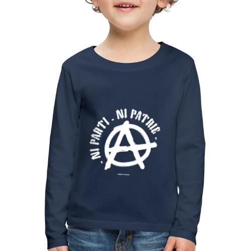 ni parti ni patrie - T-shirt manches longues Premium Enfant