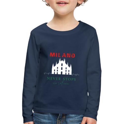 MILANO NEVER STOPS T-SHIRT - Kids' Premium Longsleeve Shirt