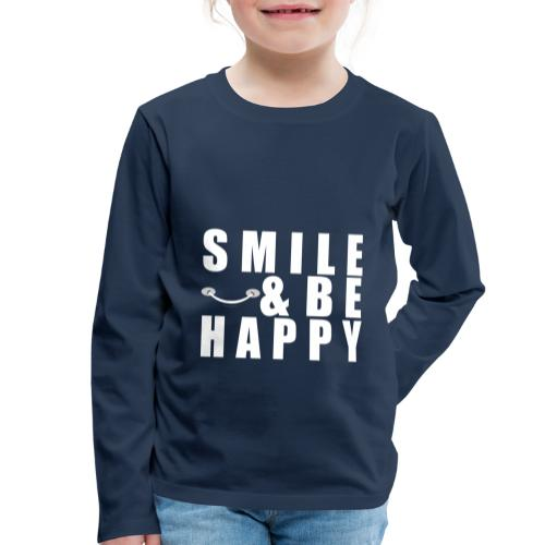 SMILE AND BE HAPPY - Kids' Premium Longsleeve Shirt