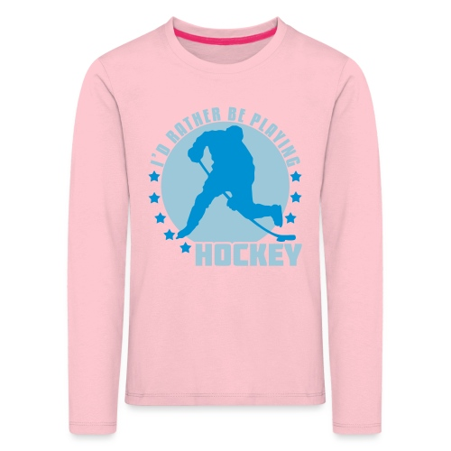 id_rather_be_playing_hock - Kids' Premium Longsleeve Shirt