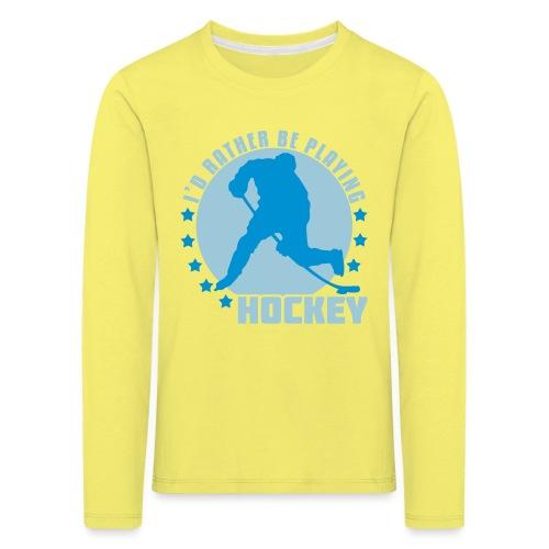 id_rather_be_playing_hock - Kids' Premium Longsleeve Shirt