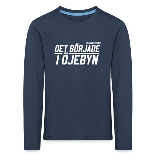 Det började i Öjebyn! - Långärmad premium-T-shirt barn