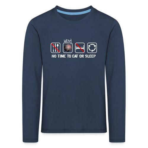 No time to eat or sleep. Just basketball! - Kids' Premium Longsleeve Shirt