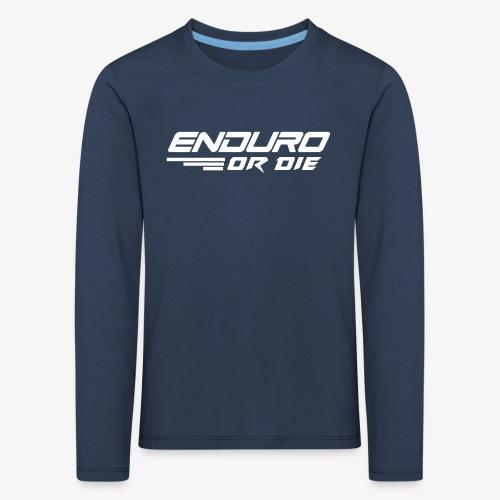 enduro or die mtb - Kids' Premium Longsleeve Shirt