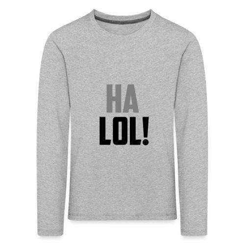 The CrimsonAura 'Ha LOL!' Stream Quote. - Kids' Premium Longsleeve Shirt