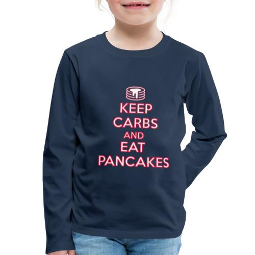 KEEP CARBS AND EAT PANCAKES - Maglietta Premium a manica lunga per bambini