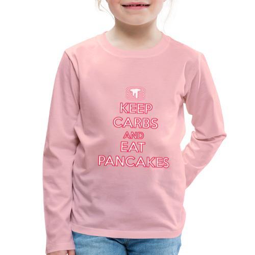 KEEP CARBS AND EAT PANCAKES - Maglietta Premium a manica lunga per bambini