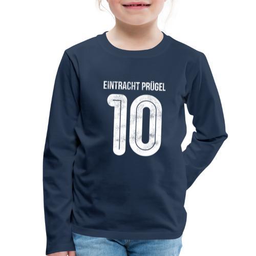 Eintracht Prügel 10 - Kinder Premium Langarmshirt