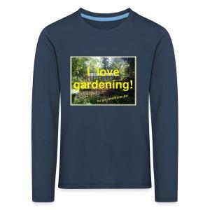 I love gardening - Garten - Kinder Premium Langarmshirt