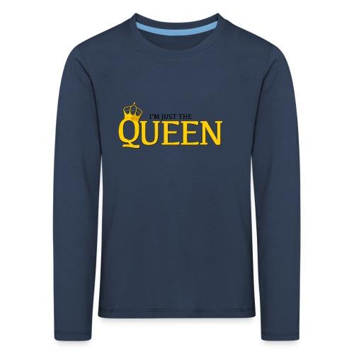 I'm just the Queen - T-shirt manches longues Premium Enfant