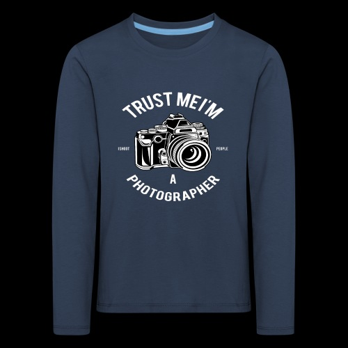 Trust me - I'm a Photographer - Kinder Premium Langarmshirt