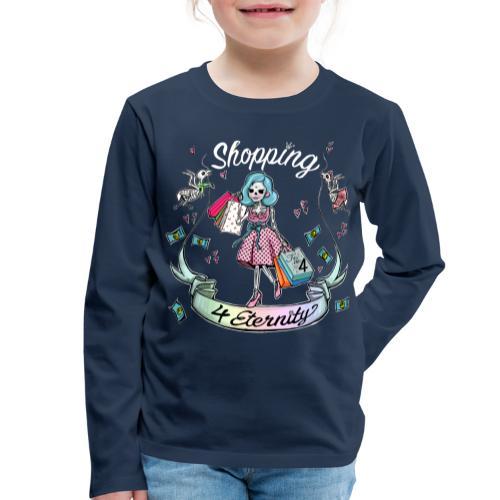 Shopping für immer & ewig - Kinder Premium Langarmshirt