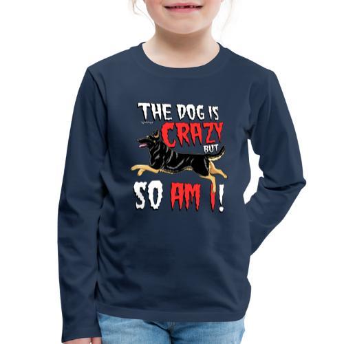 German Shepherd Crazy 4 - Lasten premium pitkähihainen t-paita