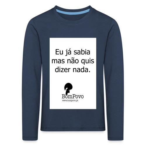eujasabiamasnaoquisdizernada - Kids' Premium Longsleeve Shirt