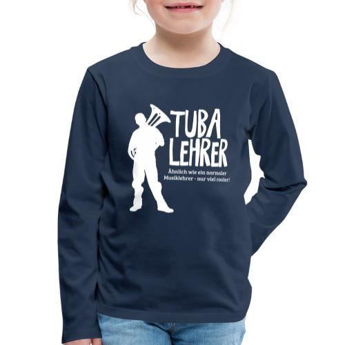 Tuba Lehrer   Tubist - Kinder Premium Langarmshirt