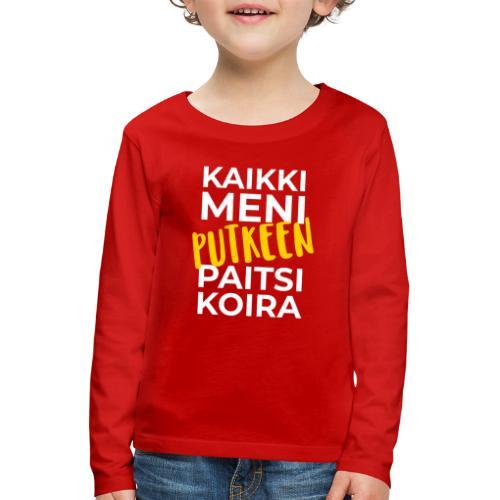 Kaikki Meni Putkeen - Lasten premium pitkähihainen t-paita