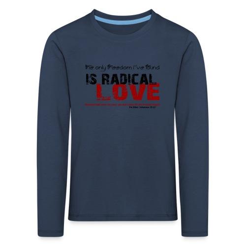 Radikale Liebe black - Kinder Premium Langarmshirt