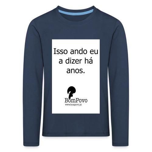 issoandoeuadizerhaanos - Kids' Premium Longsleeve Shirt