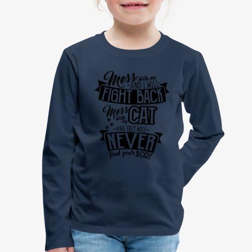 Mess with my Cat - Lasten premium pitkähihainen t-paita