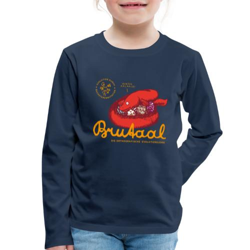Brutaal ! - Kinder Premium Langarmshirt