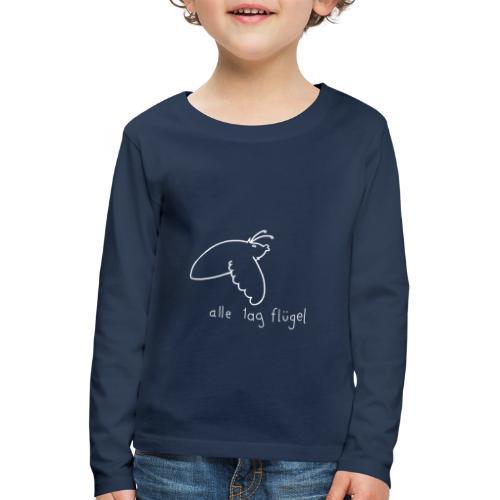 Schwärmer - Alle Tag Flügel - weiß - Kinder Premium Langarmshirt