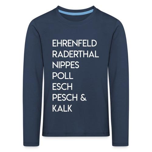 Ehrenfeld, Raderthal... - Kinder Premium Langarmshirt